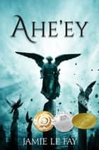 Ahe'ey ebooks by Jamie Le Fay
