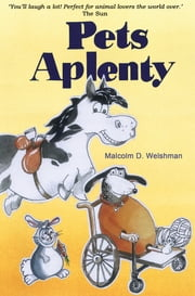 Pets Aplenty ebook by Malcolm D. Welshman