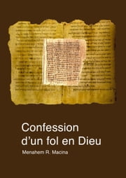 Confession d'un fol en Dieu ebook by Menahem R. Macina