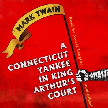 A Connecticut Yankee in King Arthur's Court audiobook by Mark Twain