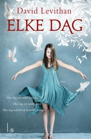 Elke dag ebook by David Levithan, Suzanne Braam