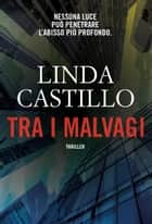 Tra i malvagi ebook by Linda Castillo, Tessa Bernardi
