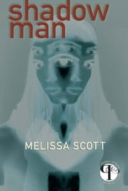 Shadow Man ebook by Melissa Scott