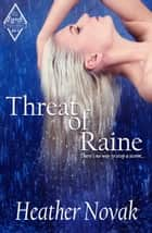 Threat of Raine - The Lynch Brothers Series, #2 ebook by Heather Novak