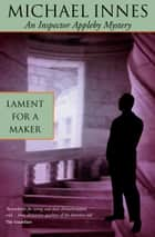 Lament For A Maker ebook by Michael Innes