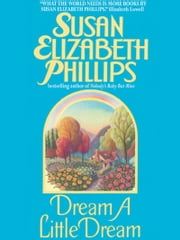 Dream a Little Dream ebook by Susan Elizabeth Phillips