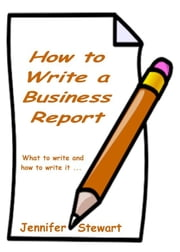 How to Write a Business Report ebook by Jennifer Stewart