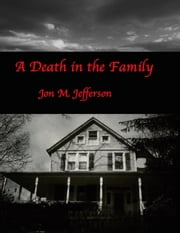 A Death in the Family ebook by Jon M. Jefferson