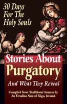 Stories About Purgatory and What They Reveal ebook by Sligo