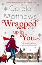 Wrapped Up In You 電子書 by Carole Matthews