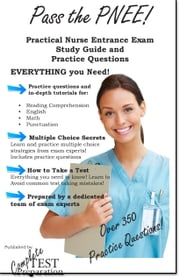 Practice the PNEE: Practical Nurse Entrance Exam Practice Test Questions ebook by Complete Test Preparation Team