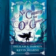 No Country for Old Gnomes - The Tales of Pell audiobook by Kevin Hearne, Delilah S. Dawson