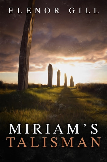 Miriam's Talisman ebook by Elenor Gill
