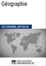 Géographie ebook by Encyclopaedia Universalis, Les Grands Articles