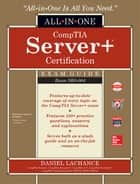 CompTIA Server+ Certification All-in-One Exam Guide (Exam SK0-004) ebook by Daniel Lachance