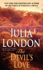 The Devil's Love - A Novel eBook by Julia London