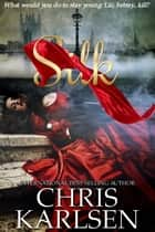 Silk - Bloodstone Series, #1 ebook by Chris Karlsen