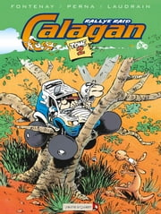 Calagan - Rally raid T02 ebook by Jean-Pierre Fontenay,Pat Perna,Thierry Laudrain