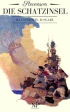 Die Schatzinsel - Illustrierte Fassung eBook by Robert Louis Stevenson, Heinrich Conrad, N. C. Wyeth,...