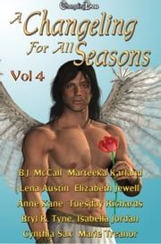 A Changeling For All Seasons 4 (Box Set) ebook by Lena Austin,Anne Kane,Sean Michael