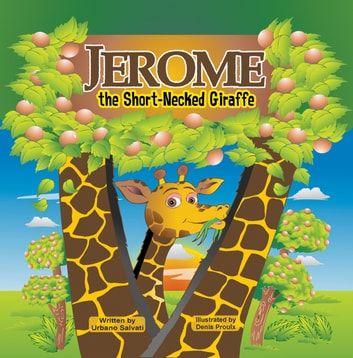 Jerome, the Short-Necked Giraffe ebook by Urbano Salvati