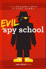 Evil Spy School ebook by Stuart Gibbs