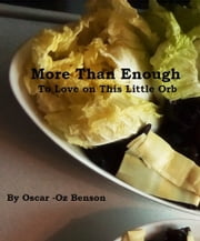 More Than Enough to Love on This Little Orb ebook by Oscar -Oz Benson