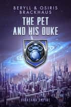 The Pet and his Duke ebook by Beryll Brackhaus, Osiris Brackhaus