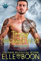 Their Wicked Wolf - Mytic Wolves, #6 ebook by Elle Boon