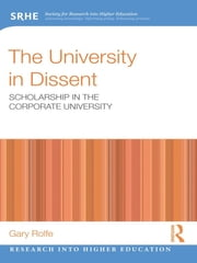 The University in Dissent - Scholarship in the corporate university ebook by Gary Rolfe