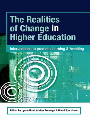 The Realities of Change in Higher Education - Interventions to Promote Learning and Teaching ebook by