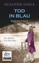 Tod in Blau - Kriminalroman ebook by Susanne Goga