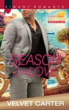 Season for Love (Mills & Boon Kimani) (Kimani Hotties, Book 60) ebook by Velvet Carter