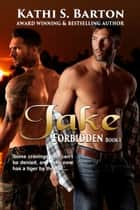 Jake - Forbidden ebook by Kathi S. Barton