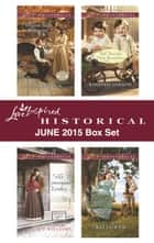Love Inspired Historical June 2015 Box Set - Wagon Train Proposal\Her Convenient Cowboy\The Texan's Twin Blessings\Family of Her Dreams ebook by Renee Ryan, Lacy Williams, Rhonda Gibson,...