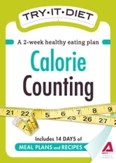 Try-It Diet - Calorie Counting ebook by Adams Media