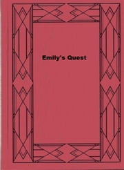 Emily's Quest ebook by Lucy Maud Montgomery