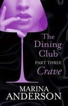 The Dining Club: Part 3 ebook by Marina Anderson
