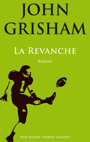 La Revanche ebook by John GRISHAM
