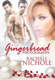 Gingerbread Photography ebook by Rachell Nichole