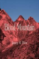Blood Mountain ebook by Jacey K Dew