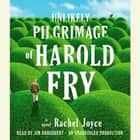 The Unlikely Pilgrimage of Harold Fry - A Novel audiobook by Rachel Joyce
