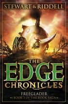 The Edge Chronicles 9: Freeglader - Third Book of Rook ebook by Paul Stewart, Chris Riddell