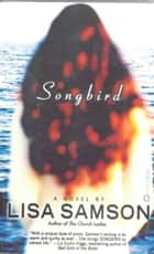 Songbird ebook by Lisa Samson