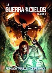 La Guerra de los Cielos. Volumen 3 ebook by Fernando Trujillo