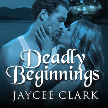 Deadly Beginnings audiobook by Jaycee Clark