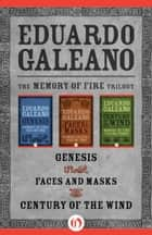 The Memory of Fire Trilogy ebook by Eduardo Galeano
