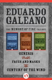 The Memory of Fire Trilogy - Genesis, Faces and Masks, and Century of the Wind ebook by Kobo.Web.Store.Products.Fields.ContributorFieldViewModel