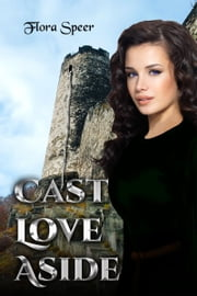 Cast Love Aside ebook by Flora Speer