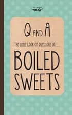 The Little Book of Questions on Boiled Sweets ebook by Two Magpies Publishing